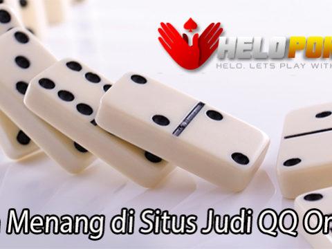 Cara Menang di Situs Judi QQ Online